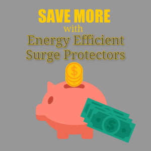 Energy Saving Surge Protectors
